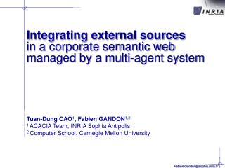 Integrating external sources in a corporate semantic web managed by a multi-agent system