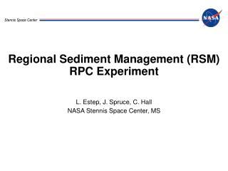 Regional Sediment Management (RSM) RPC Experiment