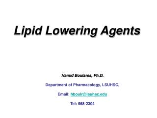 Hamid Boulares, Ph.D. Department of Pharmacology, LSUHSC, Email:  hboulr@lsuhsc Tel: 568-2304
