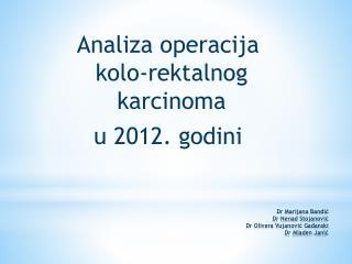 Dr Marijana Bandić Dr Nenad Stojanović Dr Olivera Vujanović Gađanski Dr Mladen Janić