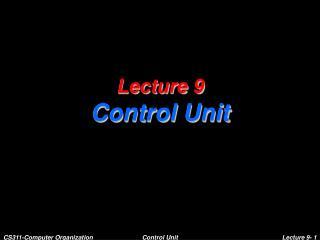 Lecture 9 Control Unit