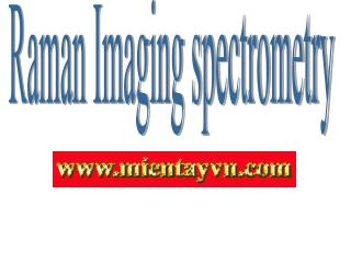 Raman Imaging spectrometry