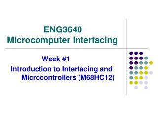 ENG3640  Microcomputer Interfacing