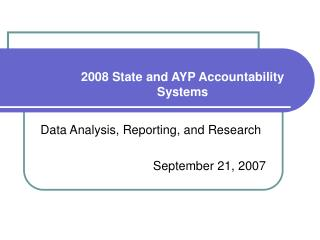 2008 State and AYP Accountability Systems