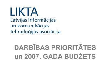 DARBĪBAS PRIORITĀTES un 2007. GADA BUDŽETS