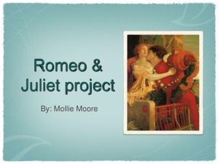 Romeo & Juliet project