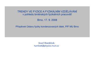 Josef  Humlíček humlicek @physics.muni.cz