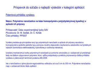 Príspevok do súťaže o najlepší výsledok v kategórii aplikácií: Patentová prihláška vynálezu
