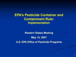 EPA s Pesticide Container and Containment Rule:  Implementation