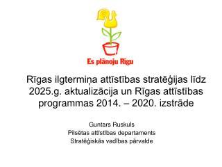 Guntars Ruskuls Pilsētas attīstības departaments Stratēģiskās vadības pārvalde