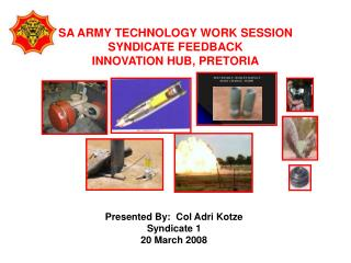 SA ARMY TECHNOLOGY WORK SESSION  SYNDICATE FEEDBACK INNOVATION HUB, PRETORIA