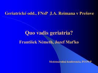 Geriatrické odd., FNsP  J.A. Reimana vPrešove