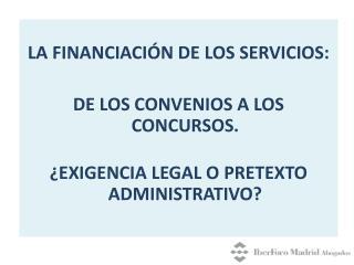 LA FINANCIACIÓN DE LOS SERVICIOS: DE LOS CONVENIOS A LOS CONCURSOS.