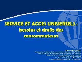 SERVICE ET ACCES UNIVERSELS: besoins et droits des consommateurs