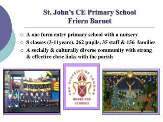 St. John�s CE Primary School Friern Barnet