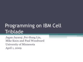 Programming on IBM Cell Triblade