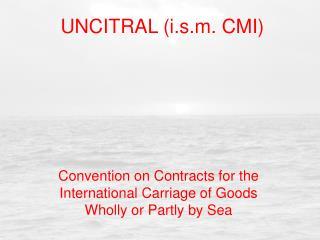 UNCITRAL (i.s.m. CMI)