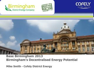Base Birmingham 2013 Birmingham's  Decentralised  Energy Potential