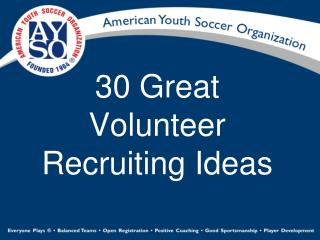 30 Great Volunteer Recruiting Ideas