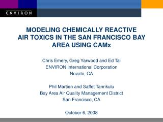 MODELING CHEMICALLY REACTIVE AIR TOXICS IN THE SAN FRANCISCO BAY AREA USING CAMx