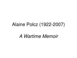 Alaine Polcz  (1922-2007)