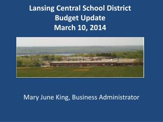 Lansing Central School District Budget Update March 10, 2014
