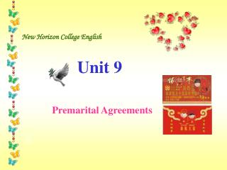 New Horizon College English                         Unit 9                Premarital Agreements