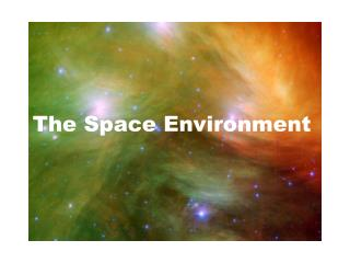 The Space Environment