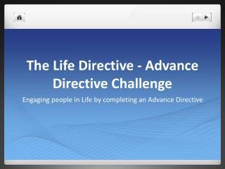 The Life Directive - Advance Directive Challenge