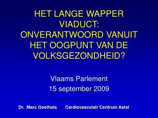 HET LANGE WAPPER VIADUCT: ONVERANTWOORD VANUIT HET OOGPUNT VAN DE VOLKSGEZONDHEID?
