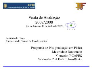 Visita de Avaliação  2007/2008 Rio de Janeiro, 18 de junho de 2009