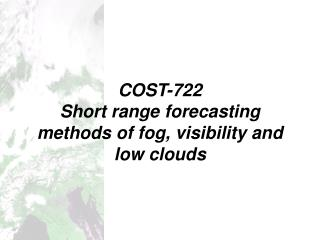 COST-722 Short range forecasting methods of fog, visibility and low clouds
