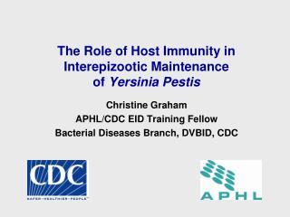 The Role of Host Immunity in Interepizootic Maintenance  of  Yersinia Pestis