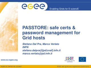 PASSTORE: safe certs & password management for Grid hosts