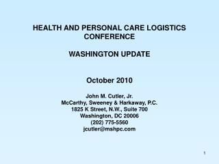 HEALTH AND PERSONAL CARE LOGISTICS CONFERENCE WASHINGTON UPDATE October 2010
