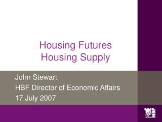 Housing Futures Housing Supply