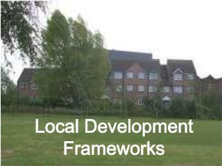 Local Development Frameworks