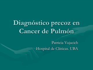 Diagnóstico precoz en Cancer de Pulmón