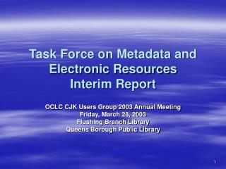 Task Force on Metadata and Electronic Resources Interim Report