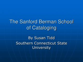 The Sanford Berman School of Cataloging
