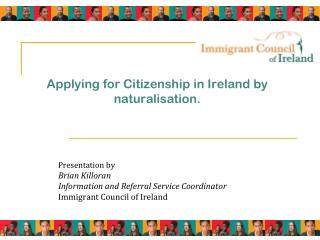 Applying for Citizenship in Ireland by naturalisation.
