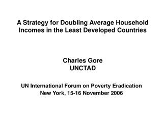 UN International Forum on Poverty Eradication New York, 15-16 November 2006