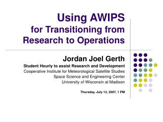 Using AWIPS for Transitioning from Research to Operations