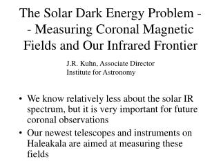 The Solar Dark Energy Problem -- Measuring Coronal Magnetic Fields and Our Infrared Frontier