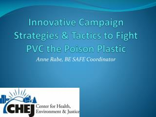 Innovative Campaign Strategies & Tactics to Fight PVC the Poison Plastic