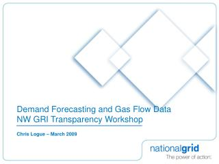 Demand Forecasting and Gas Flow Data NW GRI Transparency Workshop