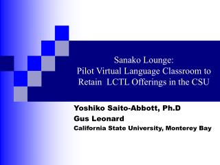 Sanako Lounge:  Pilot Virtual Language Classroom to Retain  LCTL Offerings in the CSU