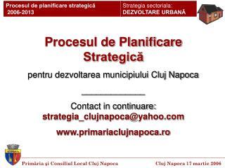 Procesul de Planificare Strategică pentru dezvoltarea municipiului Cluj Napoca _____________