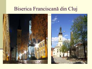Biserica Franciscan? din Cluj