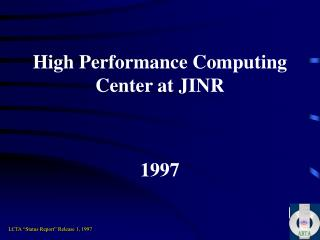 High Performance Computing Center at JINR 1997